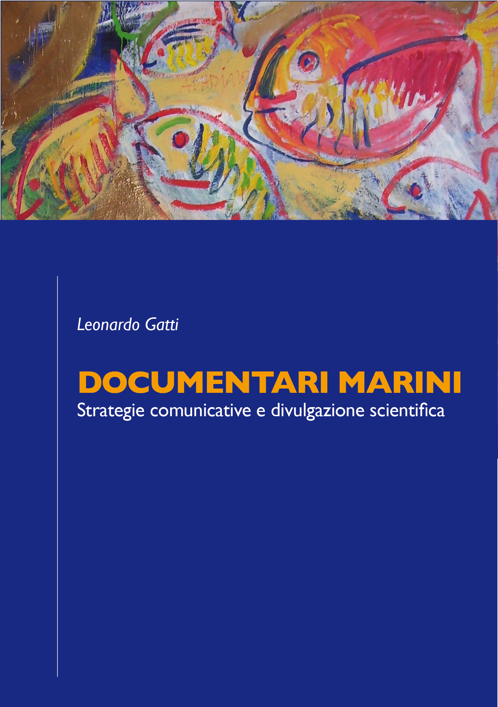 "Saggio ""Documentari marini. Strategie comunicative e divulgazione scientifica"" - Leonardo Gatti"